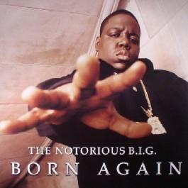 Notorious B.I.G. - Born Again
