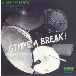 K-Def - Gimme A Break!