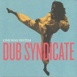Dub Syndicate - One Way System