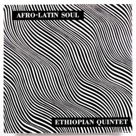Mulatu Astatke & His Ethiopian Quintet - Afro-Latin Soul