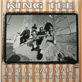 King Tee - Got It Bad Y'all