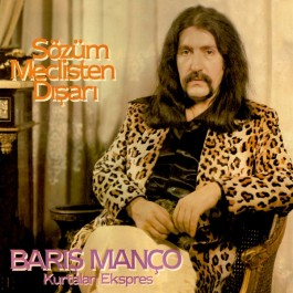 Barıs Manco, Kurtalan Ekspres - Sözüm Meclisten Dışarı