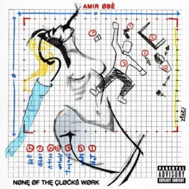 Amir Obe  - None Of The Clocks Work