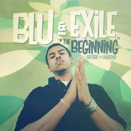 Blu & Exile - In The Beginning - Before The Heavens