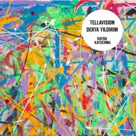 Derya Yildirim & Tellavision - Hayda / Katschma