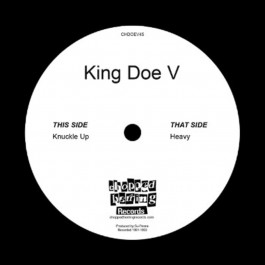King Doe V  - Knuckle Up / Heavy