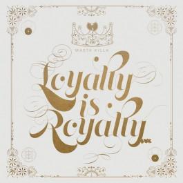 Masta Killa - Loyalty Is Royalty