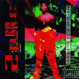 2Pac - Strictly 4 My N.I.G.G.A.Z…