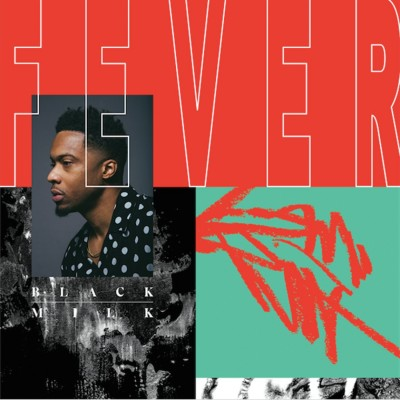 Black Milk - Fever