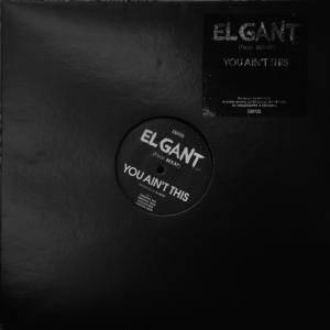 El Gant - You Ain't This