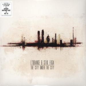 L'Orange - The City Under The City
