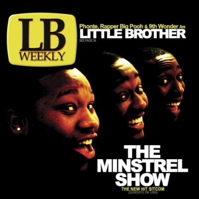 Little Brother - The Minstrel Show