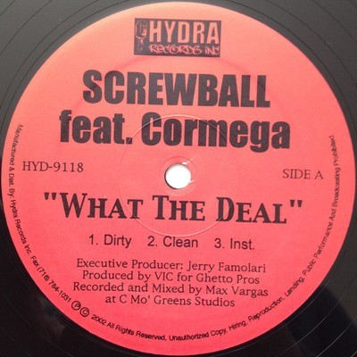 Screwball - What The Deal / Greatest On Earth
