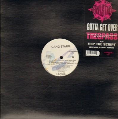 Gang Starr - Gotta Get Over (Taking Loot) / Flip The Script