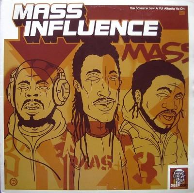 Mass Influence - The Science / A Yo! Atlanta Ya On