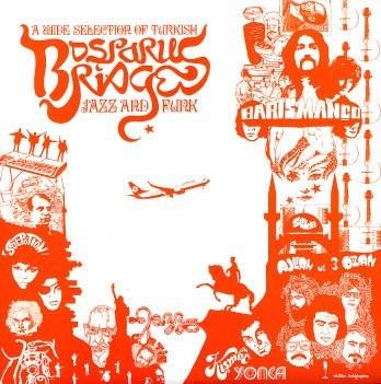Various - Bosporus Bridges - A Wide Selection Of Turkish Jazz And Funk 1969-1978