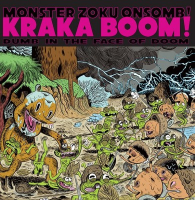 Monster Zoku Onsomb! - KRAKA BOOM! .. Dumb In The Face Of Doom