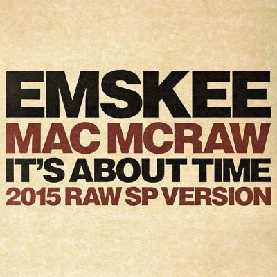 Emskee, Mac McRaw, Nick Wiz - It's About Time