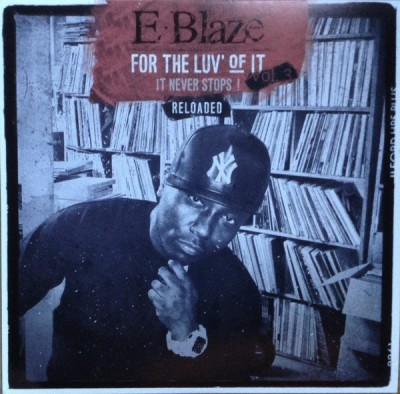 E-Blaze - For The Luv' Of It - It Never Stops! Vol. 3 Reloaded