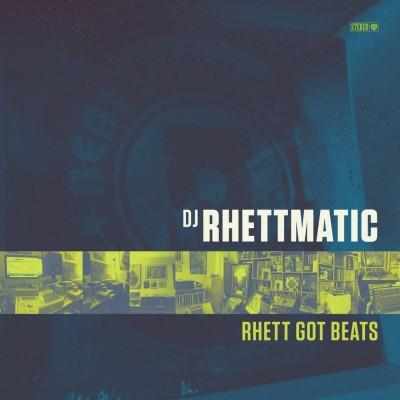 DJ Rhettmatic - Rhett Got Beats