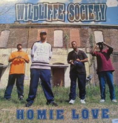 Wildliffe Society - Homie Love / Slow 4 Da Po'