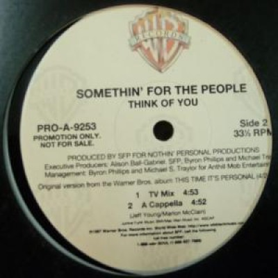 Somethin' For The People - Think Of You