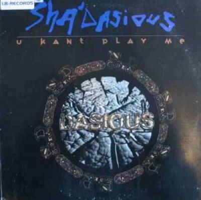Sha'dasious - U Kant Play Me / Phunk Wucha Heard