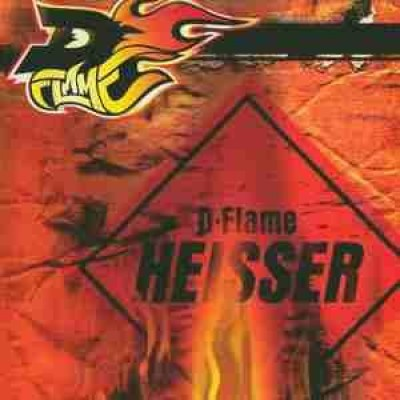 D-Flame - Heisser