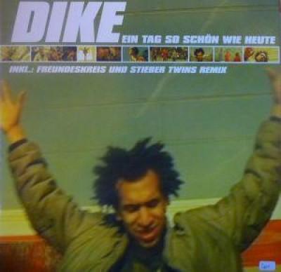 Dike - Ein Tag So Schön Wie Heute