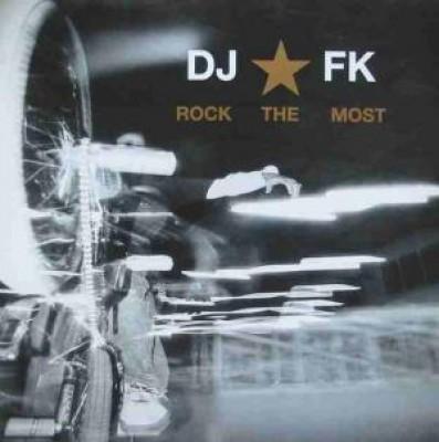 DJ FK - Rock The Most