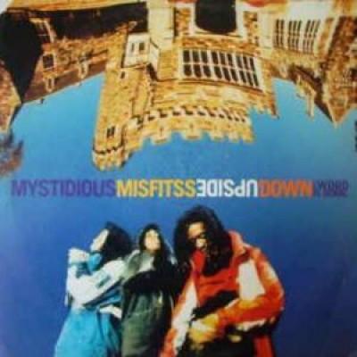 Mystidious Misfitss - Upside Down (Word Is Born)