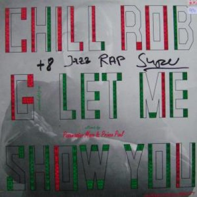 Chill Rob G - Let Me Show You