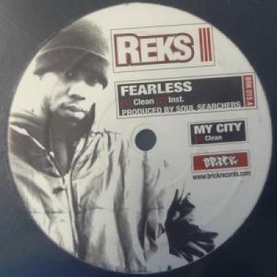 Reks - Fearless / Skills 201 / My City