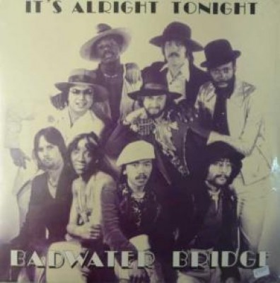 Badwater Bridge - It's Alright Tonight