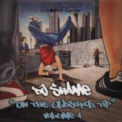 DJ Shame - On The Oldschool Tip Vol.1