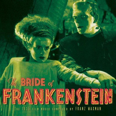 Franz Waxman - The Bride Of Frankenstein