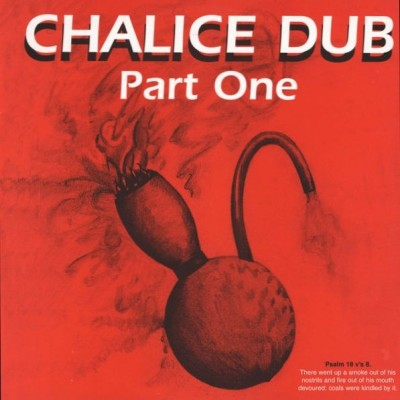 Chalice Dub - ......Part One