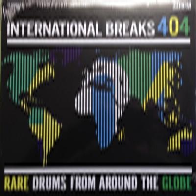 Unknown Artist - International Breaks 404: Rare Breaks From Around The Globe