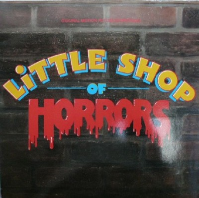 Alan Menken & Howard Ashman - Little Shop Of Horrors - Original Motion Picture Soundtrack