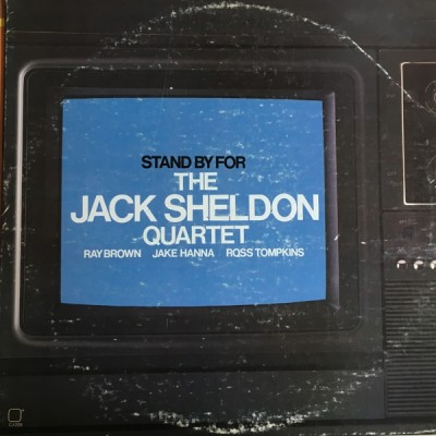 The Jack Sheldon Quartet - Stand By For