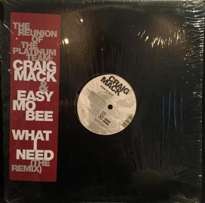 Craig Mack - What I Need (The Remix) / Jockin' My Style