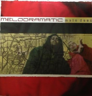 Melodramatic - Melo Deez