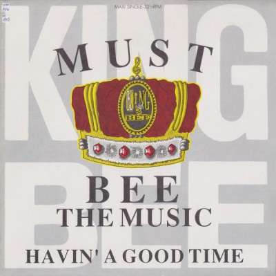 King Bee - Must Bee The Music / Havin' A Good Time
