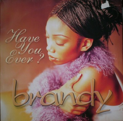 Brandy (2) - Have You Ever?