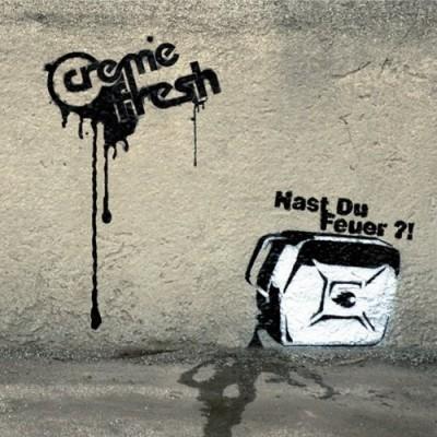 Creme Fresh - Hast Du Feuer?!