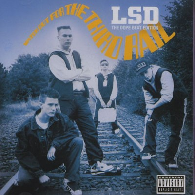 L.S.D. - Watch Out For The Third Rail - The Dope Beat Edition