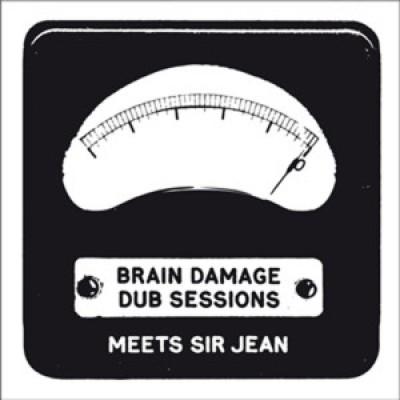 Brain Damage Dub Sessions Meets Sir Jean - Brain Damage Dub Sessions Meets Sir Jean