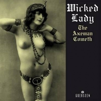 The Wicked Lady - The Axeman Cometh