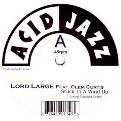 Lord Large Feat. Clem Curtis - Stuck In A Wind Up / Move Over Daddy