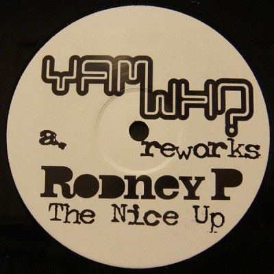 Rodney P - The Nice Up (Yam Who Reworks)